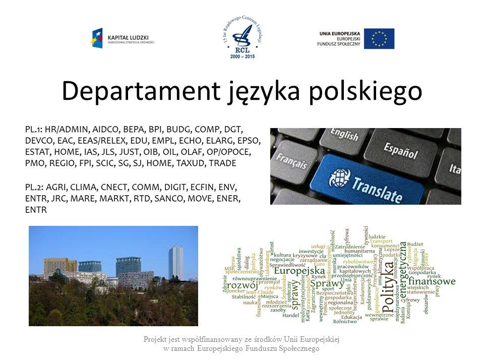 Departament języka polskiego Projekt jest współfinansowany ze środków Unii Europejskiej w ramach Europejskiego Funduszu Społecznego