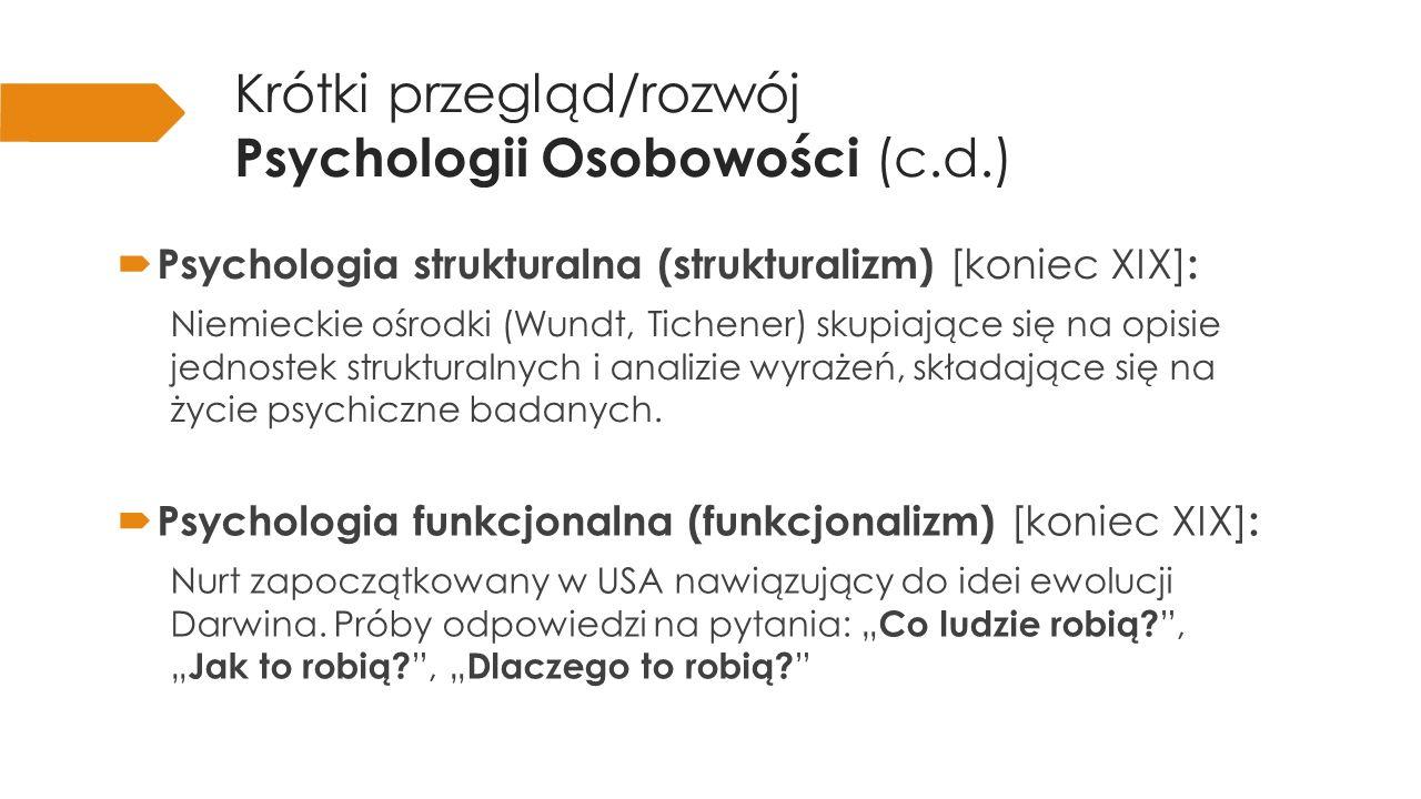  Psychoanaliza [koniec XIX] : Jeden z bardziej popularnych nurtów (Freuda).