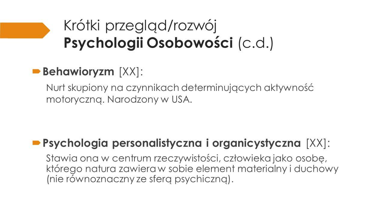 Psychologia osobowości… … mimo trafności poznanych już praw i zależności uznaje, że każda jednostka naznaczona jest są indywidualnością.