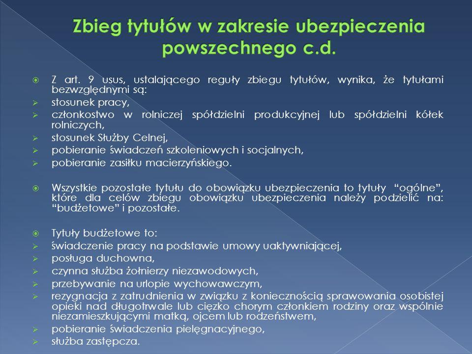  Z art. 9 usus, ustalającego reguły zbiegu tytułów, wynika, że tytułami bezwzględnymi są:  stosunek pracy,  członkostwo w rolniczej spółdzielni pro