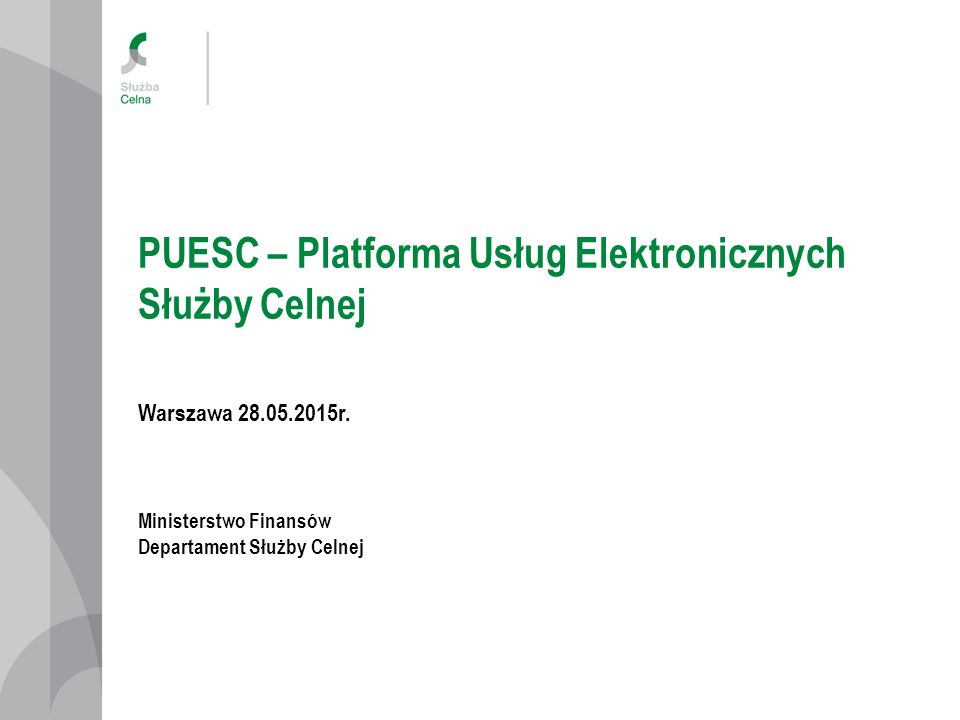 PUESC – platforma komunikacyjna Stanowi pojedynczy punkt dostępu do systemu informacyjnego Służby Celnej (SISC) dla klientów Służby Celnej Integruje wiele mediów komunikacyjnych: webservice, email, www, e-PUAP Zapewnia dwukierunkową wymianę komunikatów pomiędzy SISC a przedsiębiorcami lub obywatelami Umożliwia przesyłanie komunikatów xml, ich wizualizację, uwierzytelnienie i składowanie na koncie klienta SC.