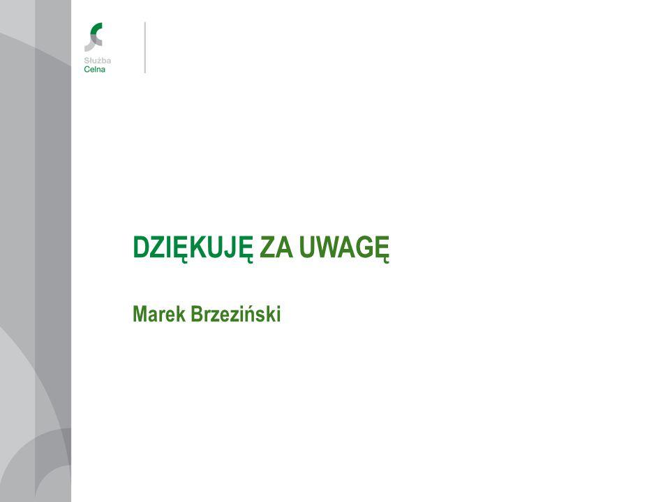 DZIĘKUJĘ ZA UWAGĘ Marek Brzeziński