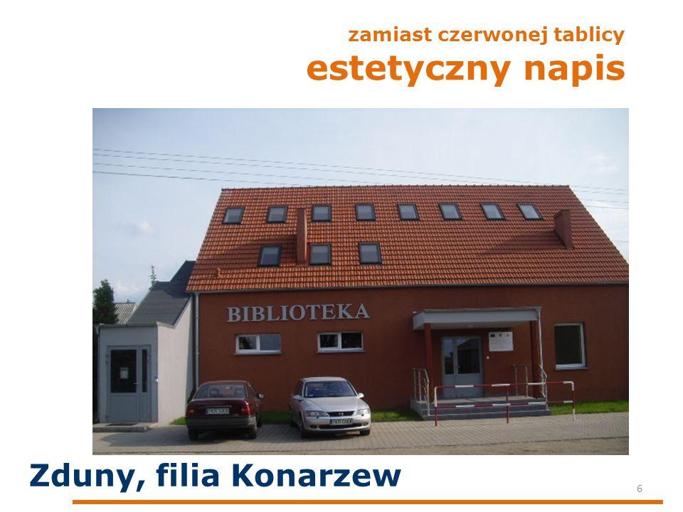 zamiast czerwonej tablicy estetyczny napis 6 Zduny, filia Konarzew