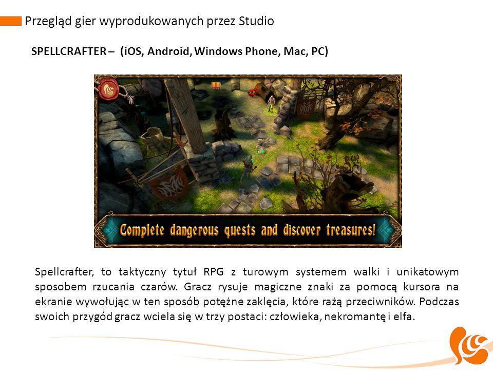 Przegląd gier wyprodukowanych przez Studio SPELLCRAFTER – (iOS, Android, Windows Phone, Mac, PC) Spellcrafter, to taktyczny tytuł RPG z turowym system