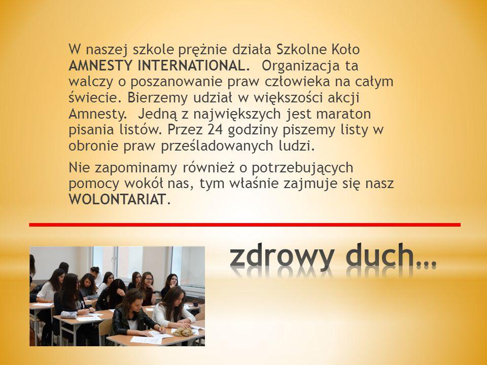 W naszej szkole prężnie działa Szkolne Koło AMNESTY INTERNATIONAL.
