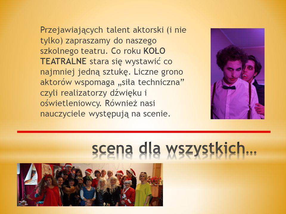 Przejawiających talent aktorski (i nie tylko) zapraszamy do naszego szkolnego teatru.
