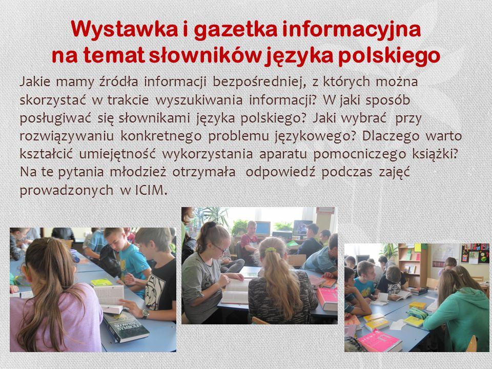 Wystawka i gazetka informacyjna na temat s ł owników j ę zyka polskiego Jakie mamy źródła informacji bezpośredniej, z których można skorzystać w trakcie wyszukiwania informacji.