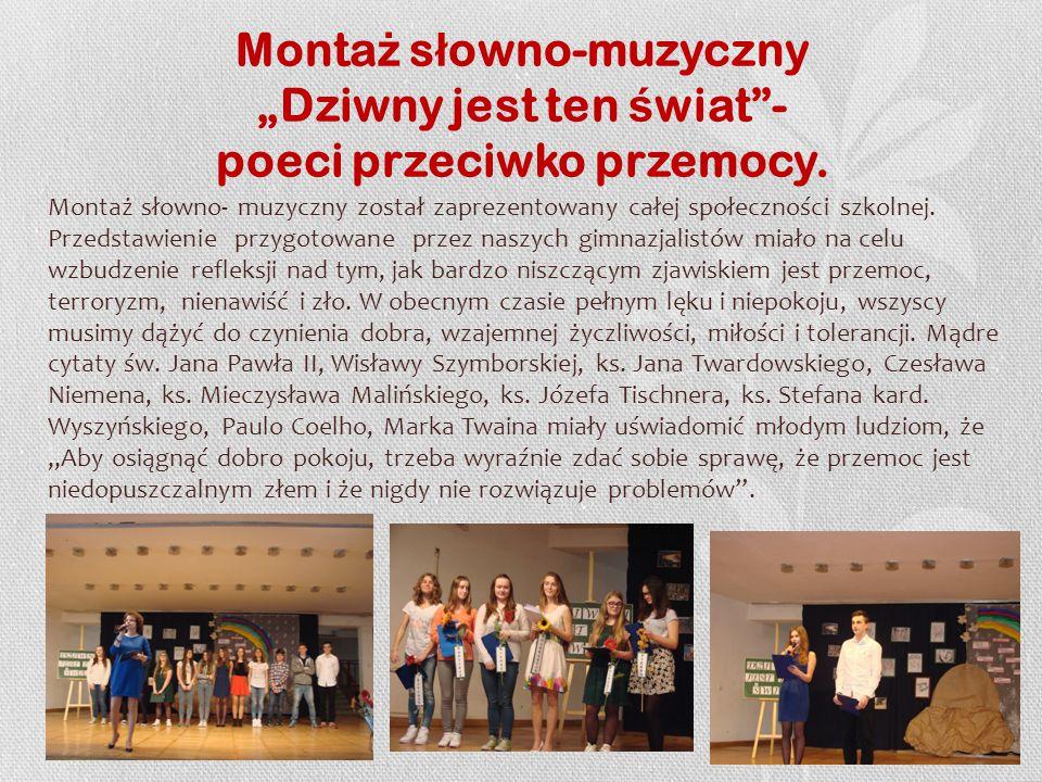 """Monta ż s ł owno-muzyczny """"Dziwny jest ten ś wiat - poeci przeciwko przemocy."""