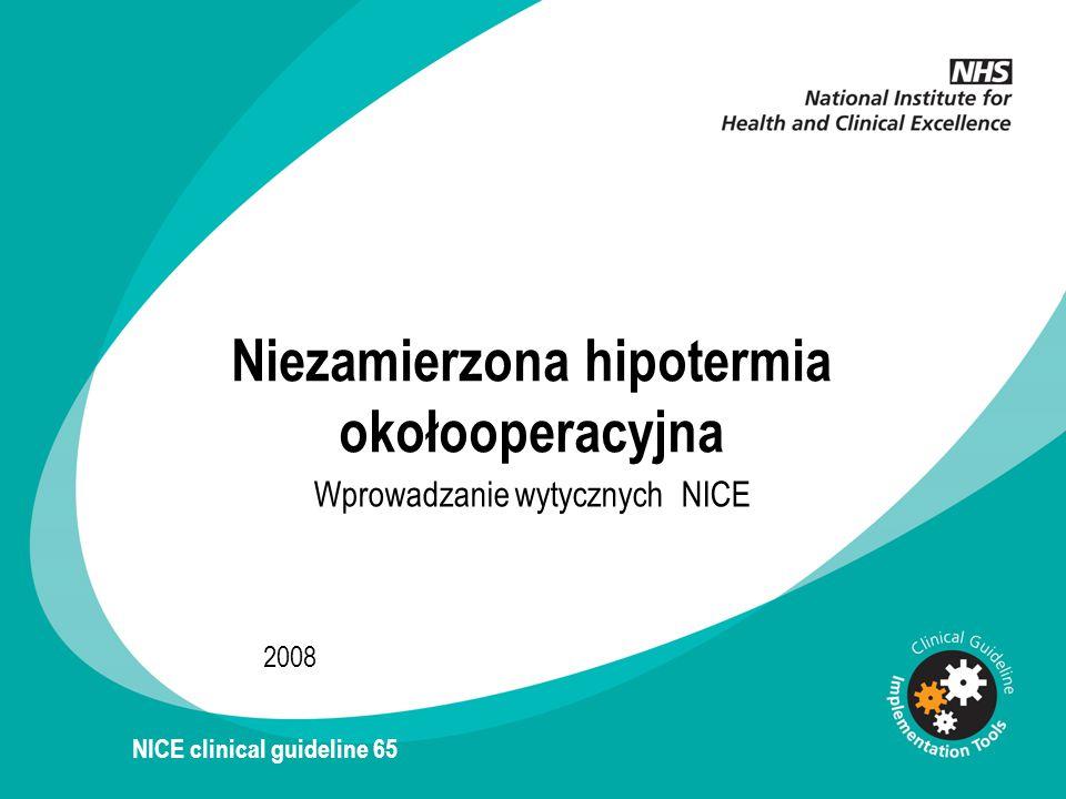 © 3M 2015 All Rights Reserved.. 14 Matjaz Preseren Niezamierzona hipotermia okołooperacyjna Wprowadzanie wytycznych NICE 2008 NICE clinical guideline