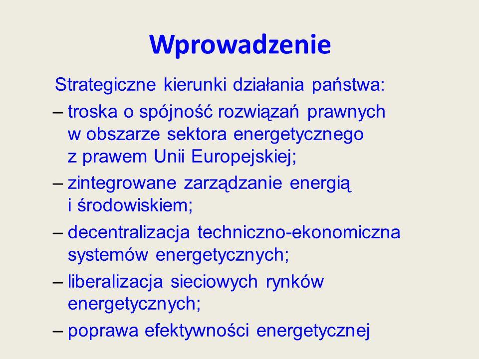 Wprowadzenie Strategiczne kierunki działania państwa: –troska o spójność rozwiązań prawnych w obszarze sektora energetycznego z prawem Unii Europejskiej; –zintegrowane zarządzanie energią i środowiskiem; –decentralizacja techniczno-ekonomiczna systemów energetycznych; –liberalizacja sieciowych rynków energetycznych; –poprawa efektywności energetycznej Baza zasobowa dla energetyki do 2050 r.