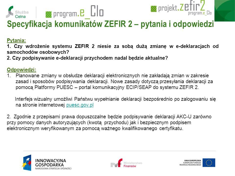 Pytania: 1. Czy wdrożenie systemu ZEFIR 2 niesie za sobą dużą zmianę w e-deklaracjach od samochodów osobowych? 2. Czy podpisywanie e-deklaracji przych