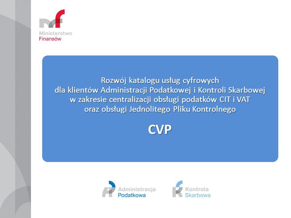 Rozwój katalogu usług cyfrowych dla klientów Administracji Podatkowej i Kontroli Skarbowej w zakresie centralizacji obsługi podatków CIT i VAT oraz ob