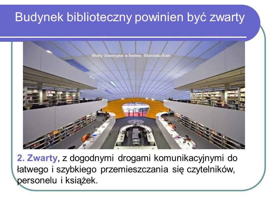 Budynek biblioteczny powinien być zwarty Wolny Uniwersytet w Berlinie, Biblioteka Brain 2. Zwarty, z dogodnymi drogami komunikacyjnymi do łatwego i sz