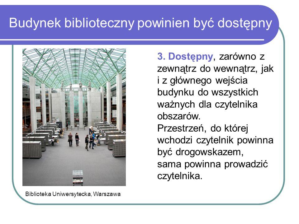 Budynek biblioteczny powinien być dostępny Biblioteka Uniwersytecka, Warszawa 3. Dostępny, zarówno z zewnątrz do wewnątrz, jak i z głównego wejścia bu