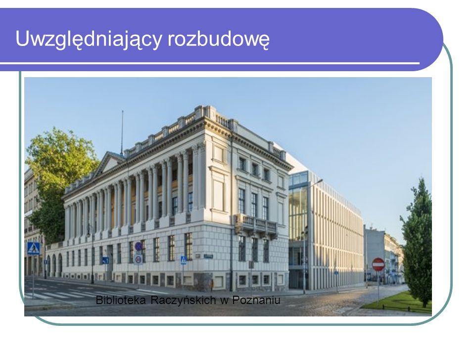 Uwzględniający rozbudowę Biblioteka Raczyńskich w Poznaniu