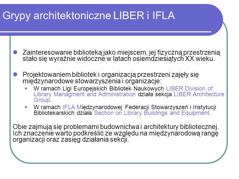 Grypy architektoniczne LIBER i IFLA Zainteresowanie biblioteką jako miejscem, jej fizyczną przestrzenią stało się wyraźnie widoczne w latach osiemdzie
