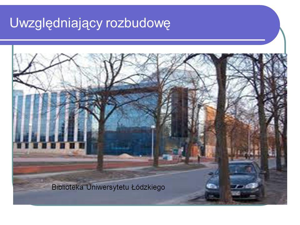 Uwzględniający rozbudowę Biblioteka Uniwersytetu Łódzkiego