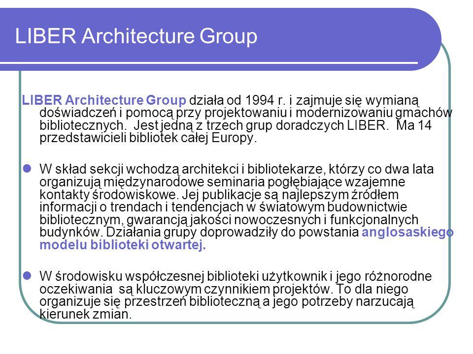 LIBER Architecture Group LIBER Architecture Group działa od 1994 r. i zajmuje się wymianą doświadczeń i pomocą przy projektowaniu i modernizowaniu gma