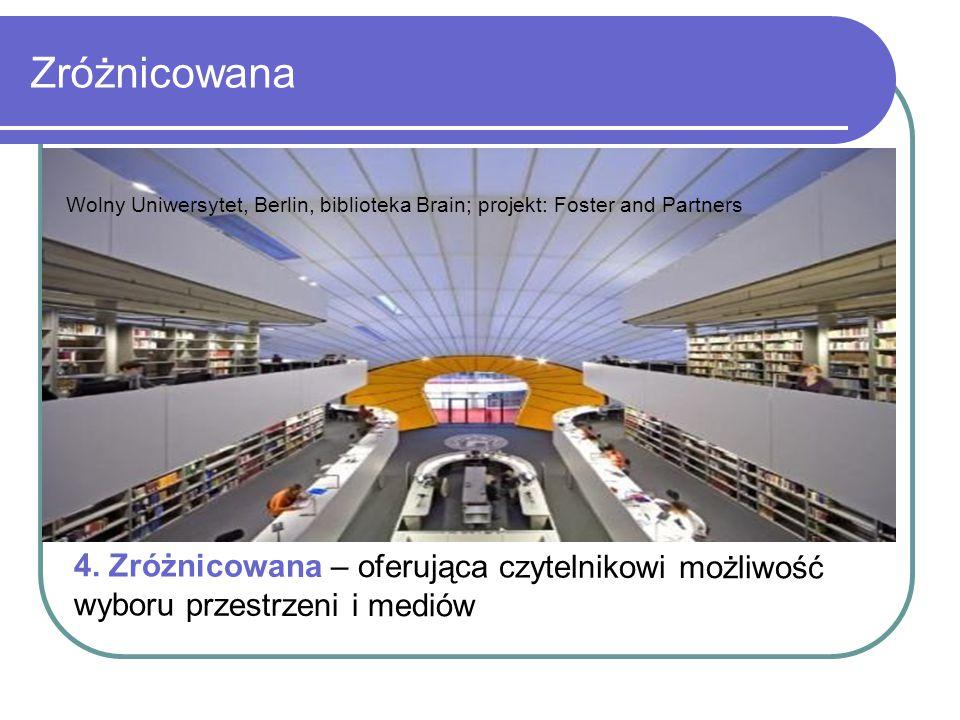 Zróżnicowana Biblioteka Uniwersytecka, Olsztyn 4. Zróżnicowana – oferująca czytelnikowi możliwość wyboru przestrzeni i mediów Wolny Uniwersytet, Berli