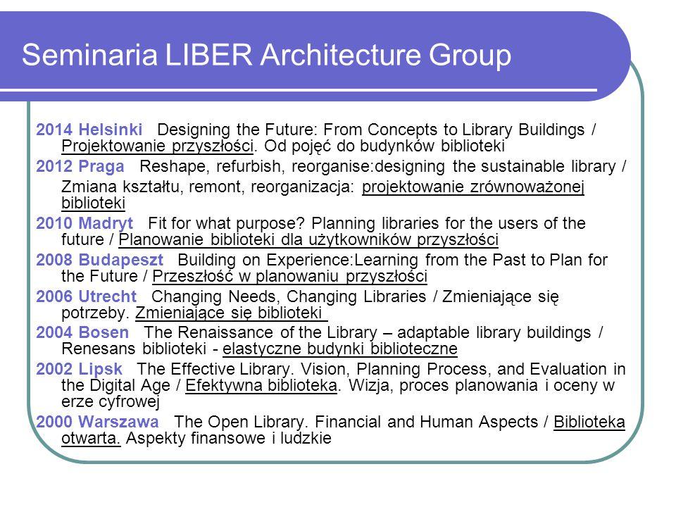 Seminaria LIBER Architecture Group 2014 Helsinki Designing the Future: From Concepts to Library Buildings / Projektowanie przyszłości. Od pojęć do bud