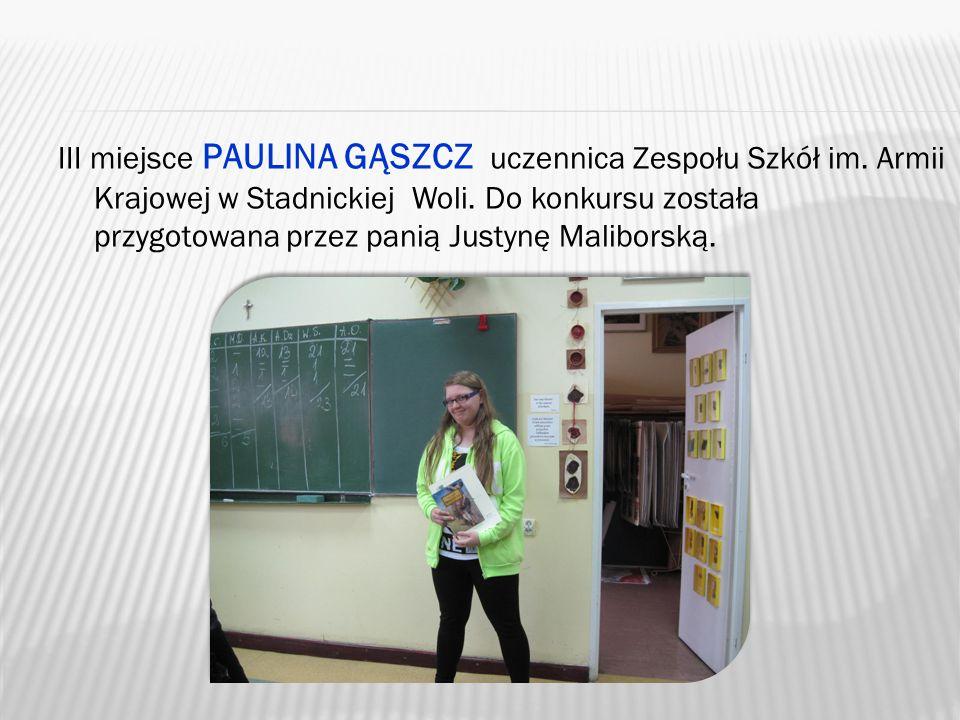 III miejsce PAULINA GĄSZCZ uczennica Zespołu Szkół im.