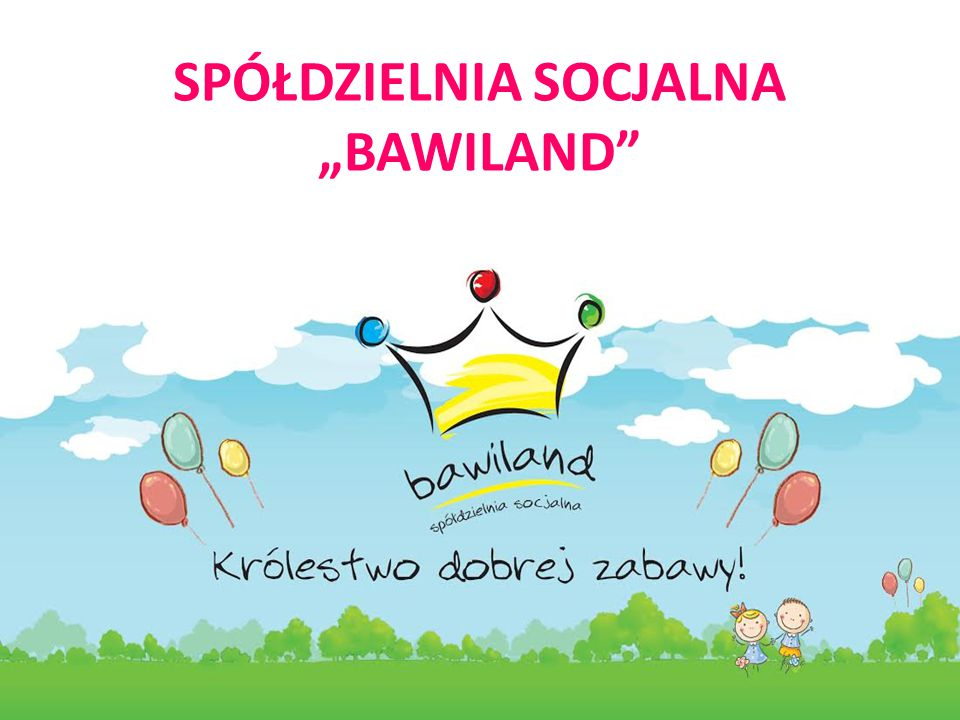 """SPÓŁDZIELNIA SOCJALNA """"BAWILAND"""""""