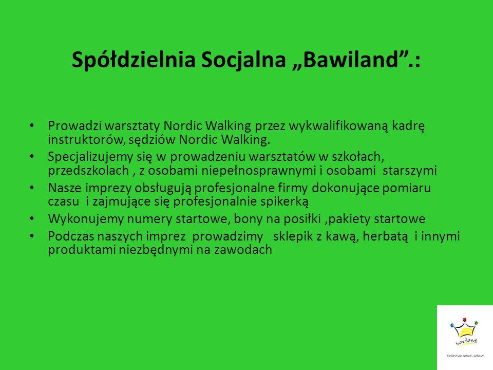 """Spółdzielnia Socjalna """"Bawiland"""".: Prowadzi warsztaty Nordic Walking przez wykwalifikowaną kadrę instruktorów, sędziów Nordic Walking. Specjalizujemy"""