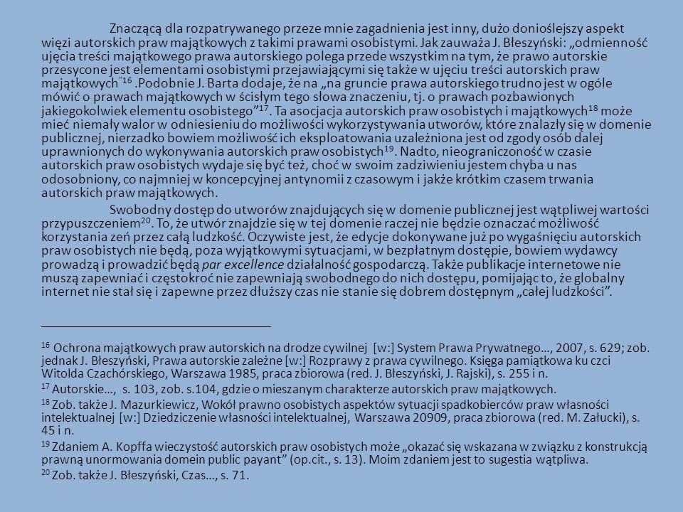 W piśmiennictwie zwrócono uwagę, iż do szeroko rozumianej domeny publicznej należy zaliczyć także prawo dozwolonego użytku 21.