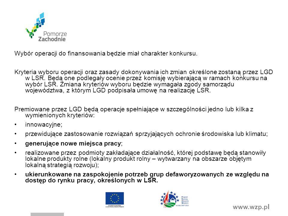 www.wzp.p l Wybór operacji do finansowania będzie miał charakter konkursu.