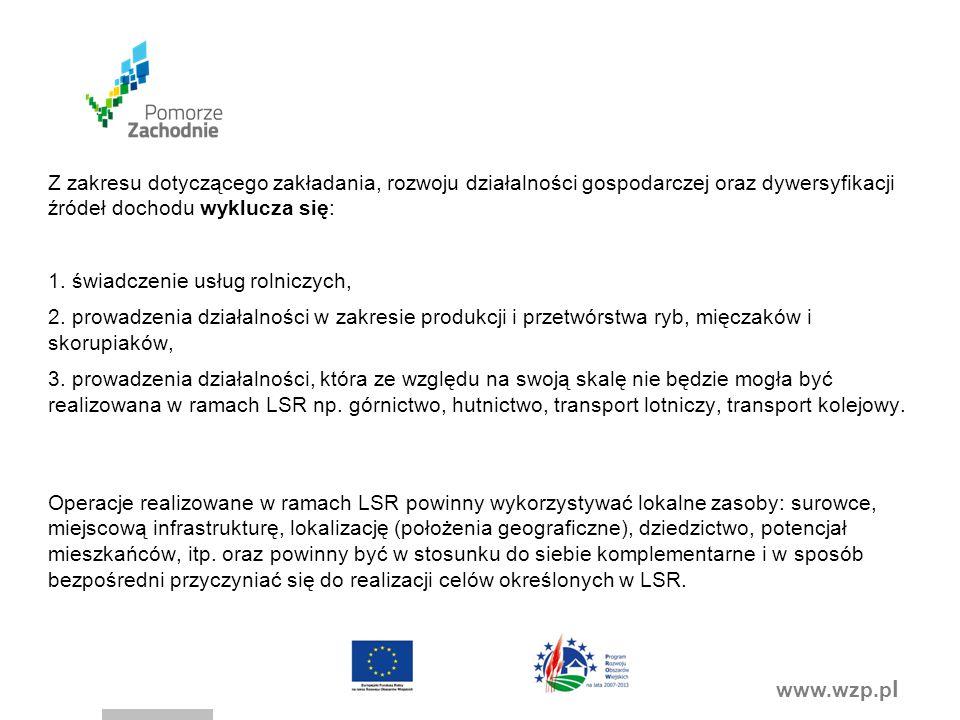 www.wzp.p l Realizacja operacji w ramach LSR (Wysokość wsparcia) Pomoc ma formę refundacji lub płatności zryczałtowanej w zależności od rodzaju operacji.
