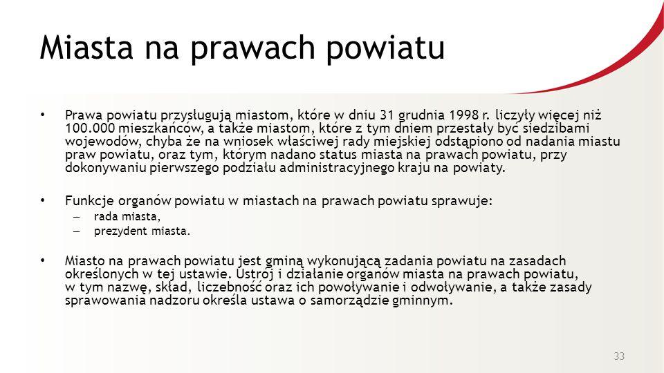 Miasta na prawach powiatu Prawa powiatu przysługują miastom, które w dniu 31 grudnia 1998 r.