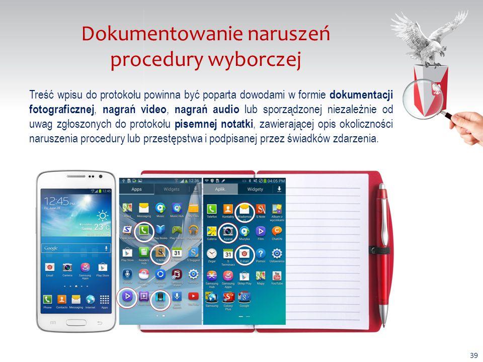Dokumentowanie naruszeń procedury wyborczej Treść wpisu do protokołu powinna być poparta dowodami w formie dokumentacji fotograficznej, nagrań video, nagrań audio lub sporządzonej niezależnie od uwag zgłoszonych do protokołu pisemnej notatki, zawierającej opis okoliczności naruszenia procedury lub przestępstwa i podpisanej przez świadków zdarzenia.