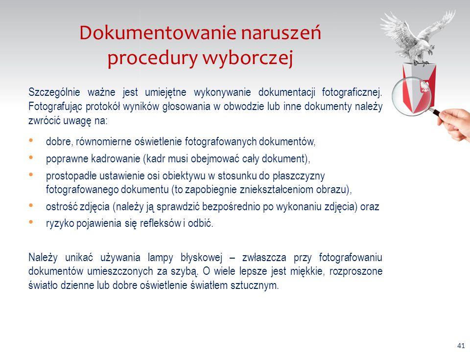 Dokumentowanie naruszeń procedury wyborczej Szczególnie ważne jest umiejętne wykonywanie dokumentacji fotograficznej.