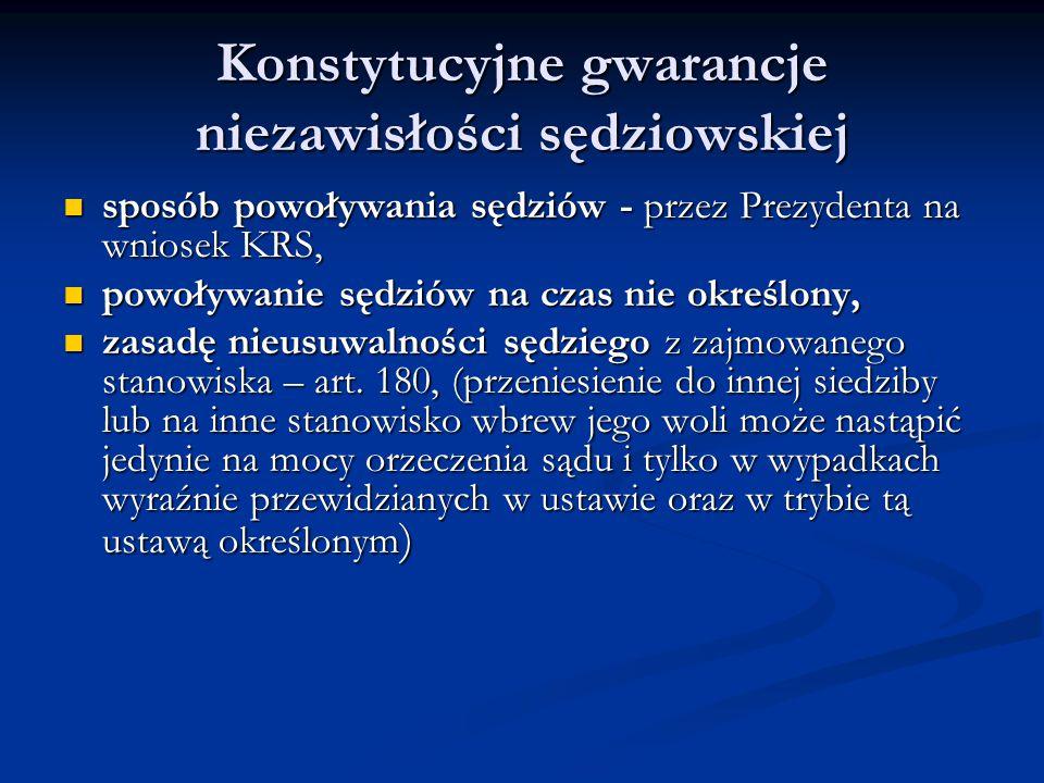 Konstytucyjne gwarancje niezawisłości sędziowskiej sposób powoływania sędziów - przez Prezydenta na wniosek KRS, sposób powoływania sędziów - przez Pr
