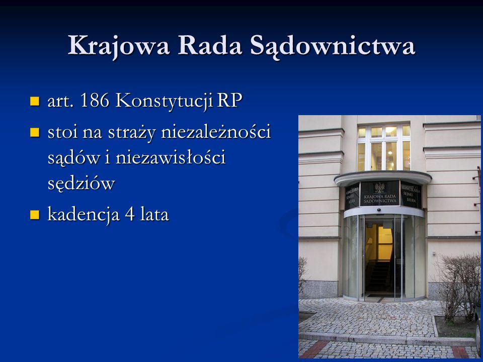 Krajowa Rada Sądownictwa art. 186 Konstytucji RP art. 186 Konstytucji RP stoi na straży niezależności sądów i niezawisłości sędziów stoi na straży nie