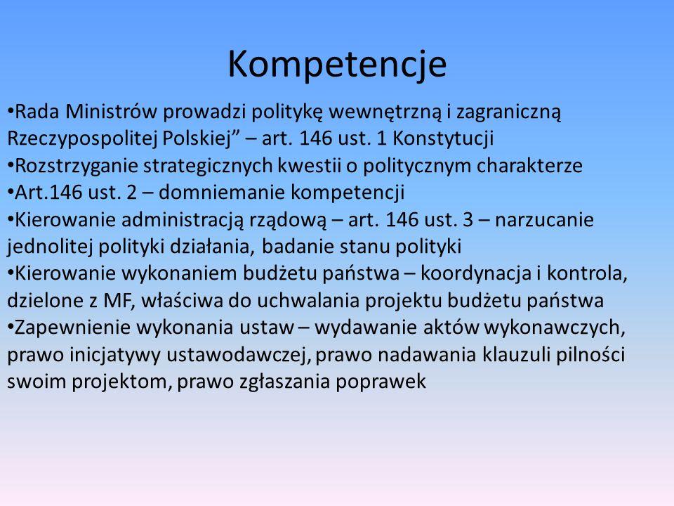Kompetencje Rada Ministrów prowadzi politykę wewnętrzną i zagraniczną Rzeczypospolitej Polskiej – art.