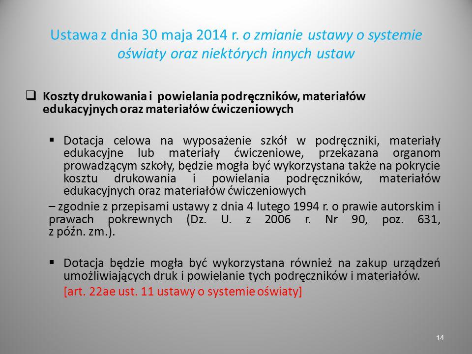Ustawa z dnia 30 maja 2014 r. o zmianie ustawy o systemie oświaty oraz niektórych innych ustaw  Koszty drukowania i powielania podręczników, materiał