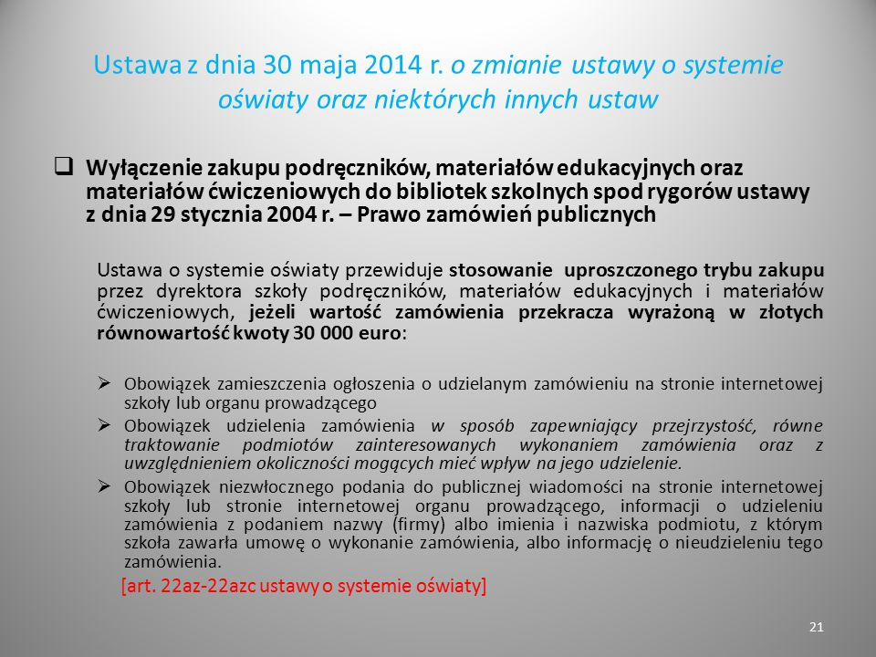 Ustawa z dnia 30 maja 2014 r. o zmianie ustawy o systemie oświaty oraz niektórych innych ustaw  Wyłączenie zakupu podręczników, materiałów edukacyjny