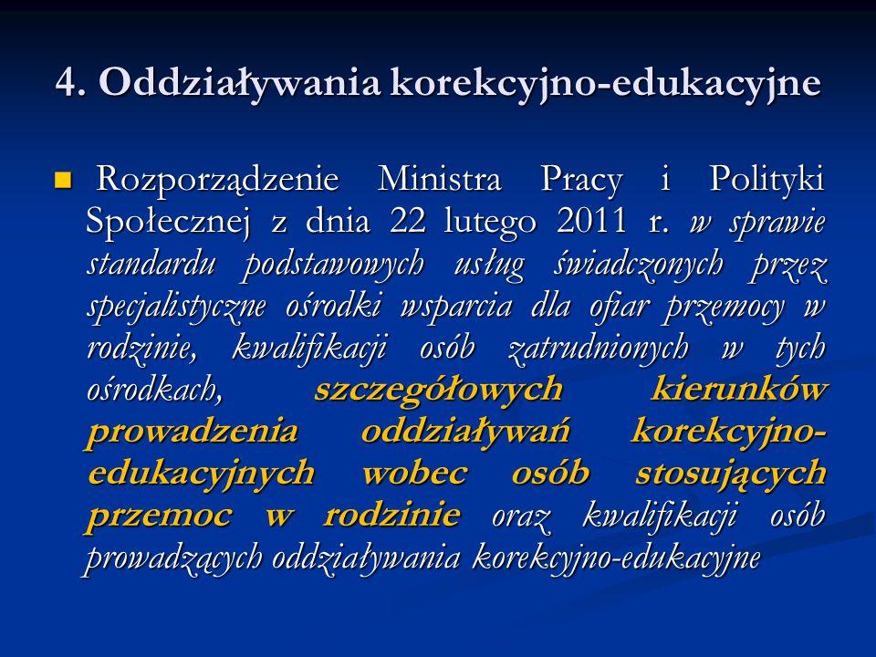 4. Oddziaływania korekcyjno-edukacyjne Rozporządzenie Ministra Pracy i Polityki Społecznej z dnia 22 lutego 2011 r. w sprawie standardu podstawowych u