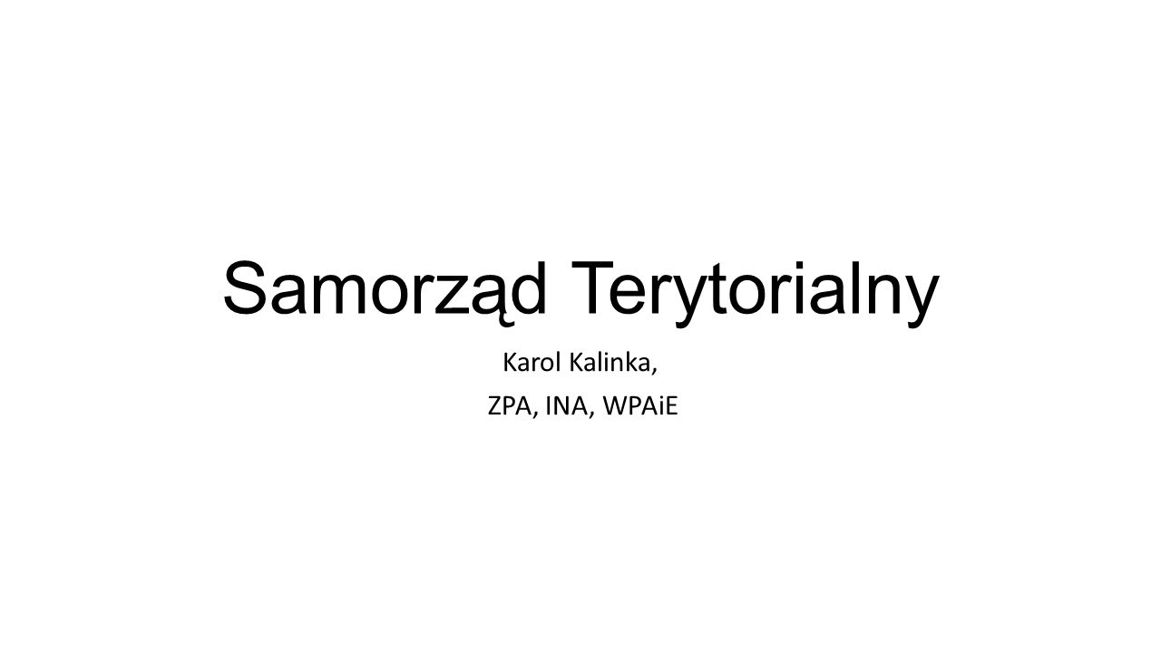 Samorząd Terytorialny Karol Kalinka, ZPA, INA, WPAiE