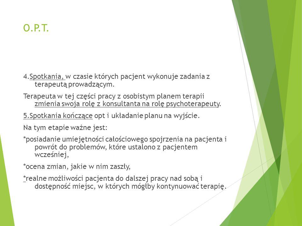 O.P.T.4.Spotkania, w czasie których pacjent wykonuje zadania z terapeutą prowadzącym.