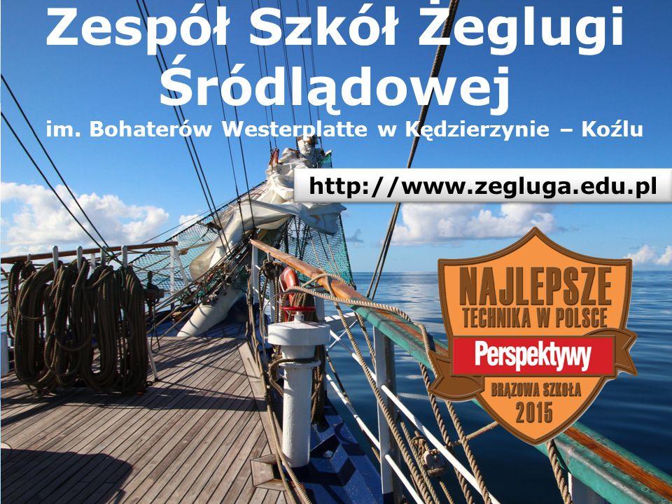 Zespół Szkół Żeglugi Śródlądowej im. Bohaterów Westerplatte w Kędzierzynie – Koźlu http://www.zegluga.edu.pl