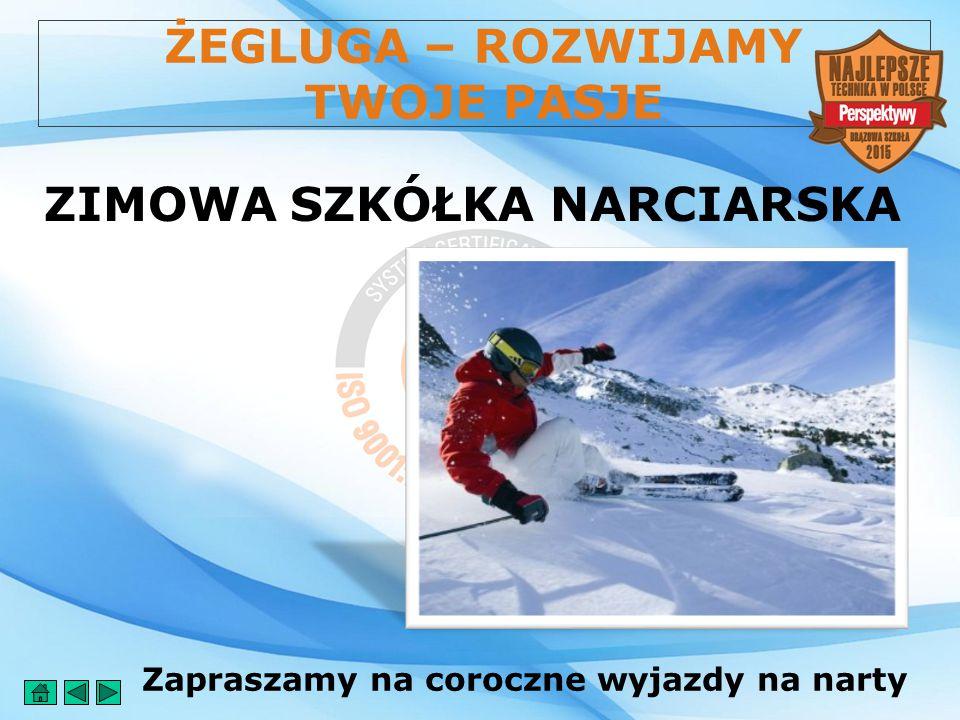 Zapraszamy na coroczne wyjazdy na narty ZIMOWA SZKÓŁKA NARCIARSKA ŻEGLUGA – ROZWIJAMY TWOJE PASJE