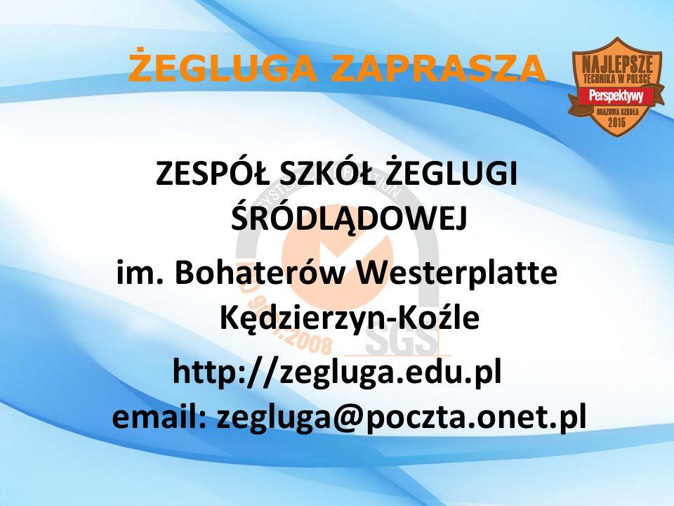 ŻEGLUGA ZAPRASZA ZESPÓŁ SZKÓŁ ŻEGLUGI ŚRÓDLĄDOWEJ im. Bohaterów Westerplatte Kędzierzyn-Koźle http://zegluga.edu.pl email: zegluga@poczta.onet.pl