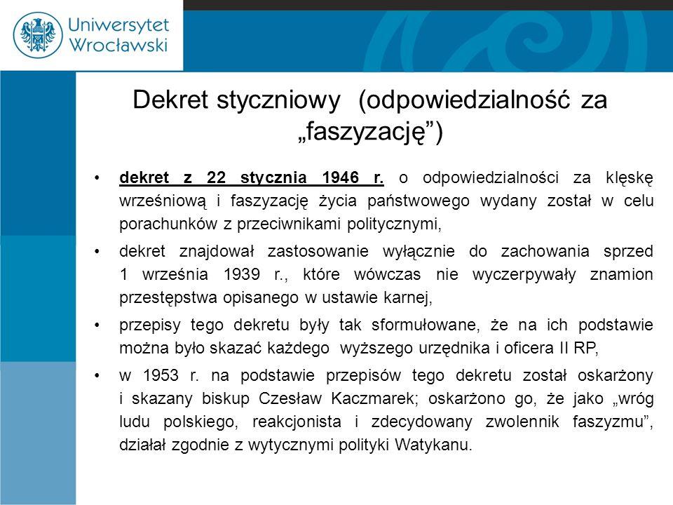 """Dekret styczniowy (odpowiedzialność za """"faszyzację"""") dekret z 22 stycznia 1946 r. o odpowiedzialności za klęskę wrześniową i faszyzację życia państwow"""