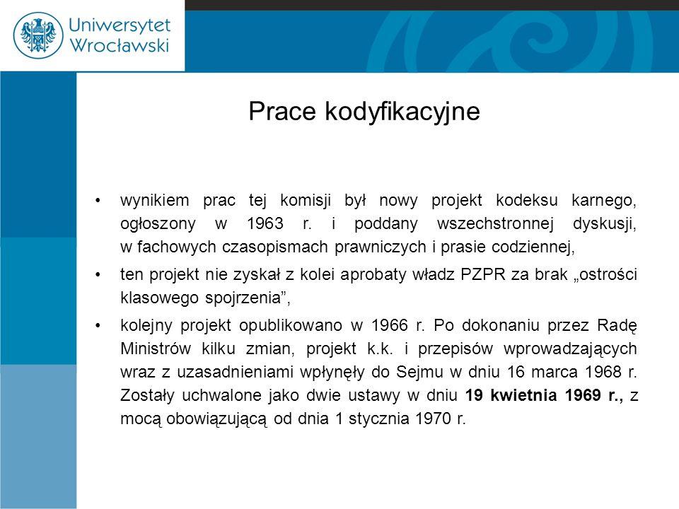 Prace kodyfikacyjne wynikiem prac tej komisji był nowy projekt kodeksu karnego, ogłoszony w 1963 r. i poddany wszechstronnej dyskusji, w fachowych cza