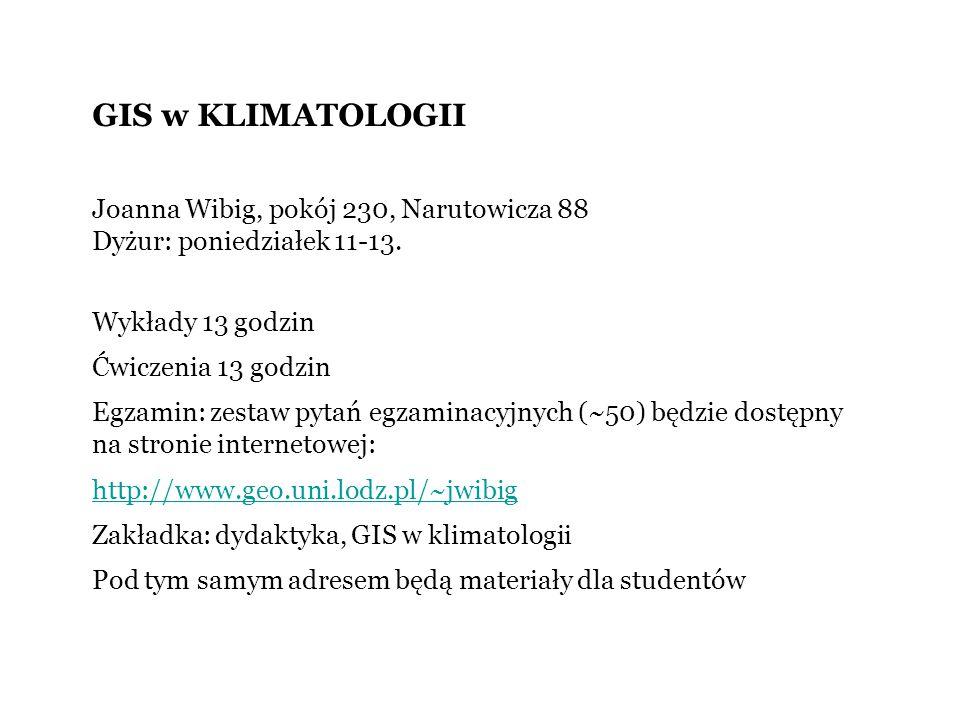 GIS w KLIMATOLOGII LITERATURA: Meteorologia i klimatologia pod red.