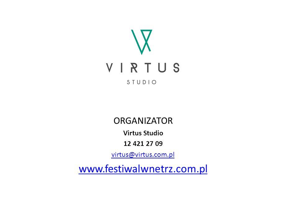 ORGANIZATOR Virtus Studio 12 421 27 09 virtus@virtus.com.pl www.festiwalwnetrz.com.pl