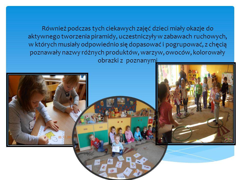 Również podczas tych ciekawych zajęć dzieci miały okazje do aktywnego tworzenia piramidy, uczestniczyły w zabawach ruchowych, w których musiały odpowi