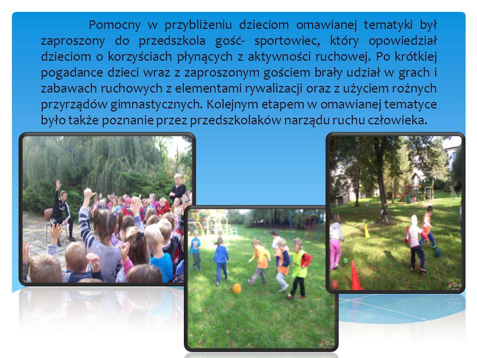 Pomocny w przybliżeniu dzieciom omawianej tematyki był zaproszony do przedszkola gość- sportowiec, który opowiedział dzieciom o korzyściach płynących